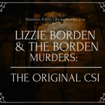 Lizzie Borden and the Borden Murders: The Original CSI